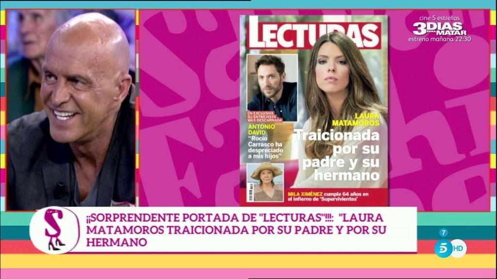 Laura Matamoros, traicionada por su padre y por su hermano, según 'Lecturas'