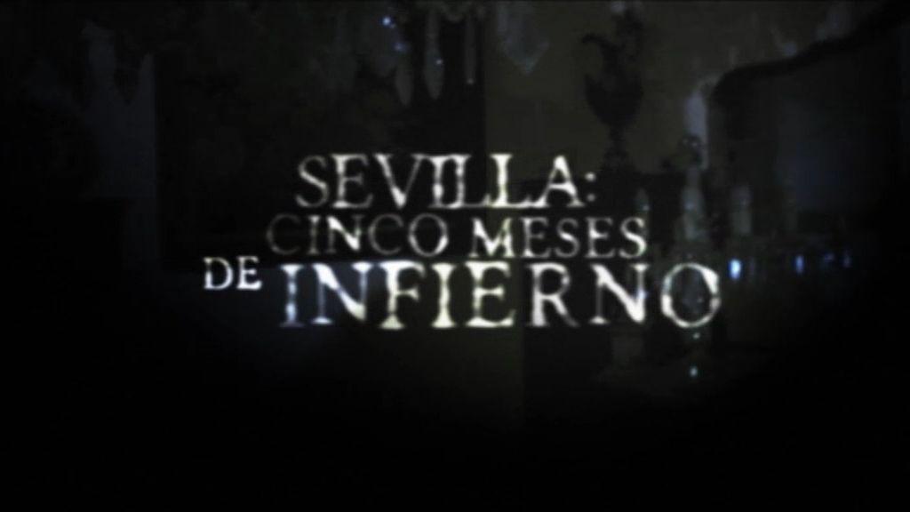 Sevilla: cinco meses de infierno