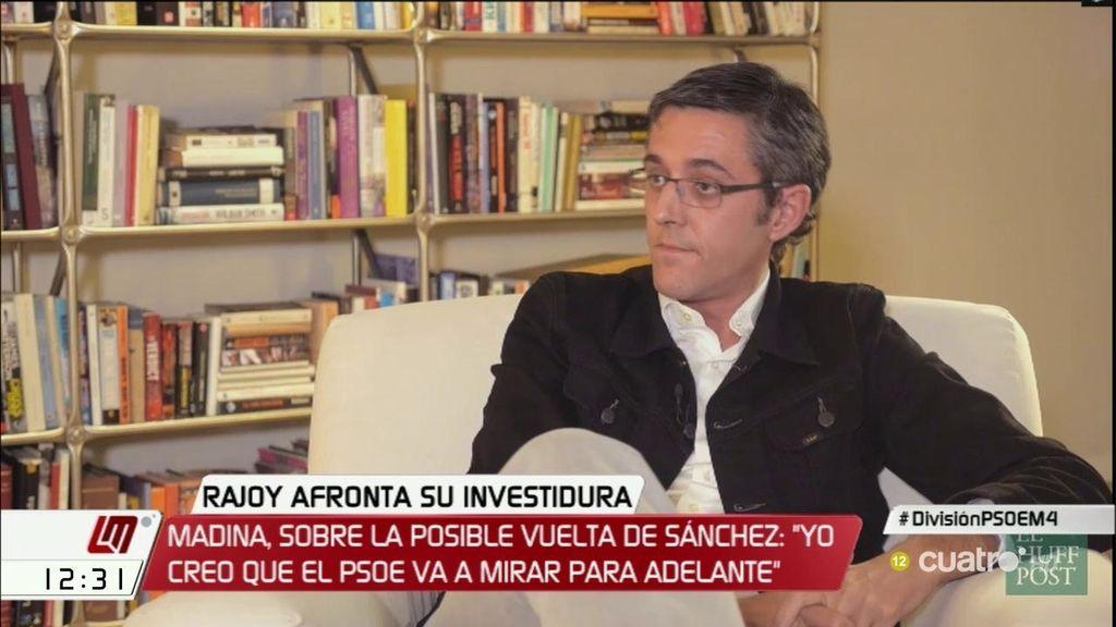 """Madina: """"El PSOE desbloquea institucionalmente para crujir vivo a Rajoy en su obra política más dura"""""""