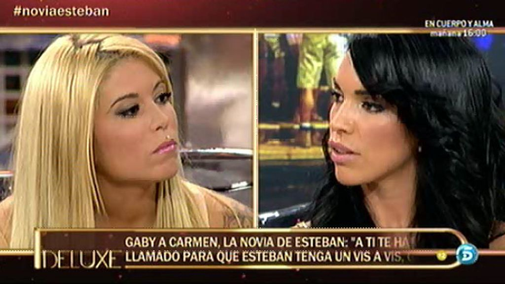 "Gaby, a Carmen: ""No te he quitado el novio porque no he querido"""