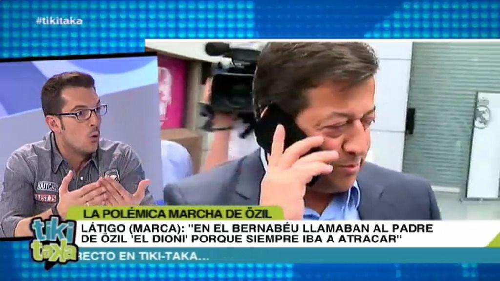 """Látigo: """"En el Bernabéu llamaban al padre de Özil 'El Dioni' porque siempre iba a atracar"""""""