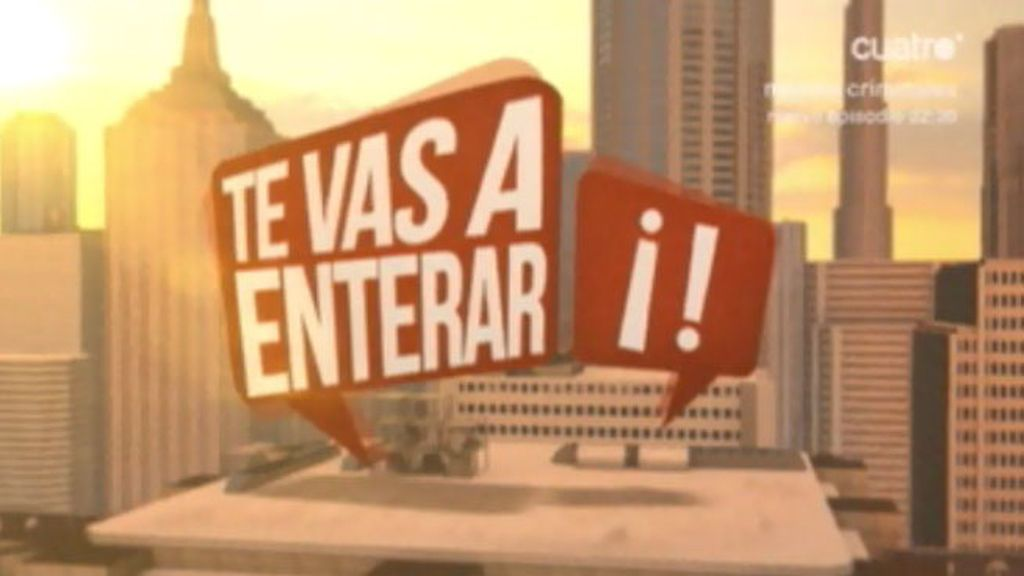 'Te vas a enterar' (11/03/13)