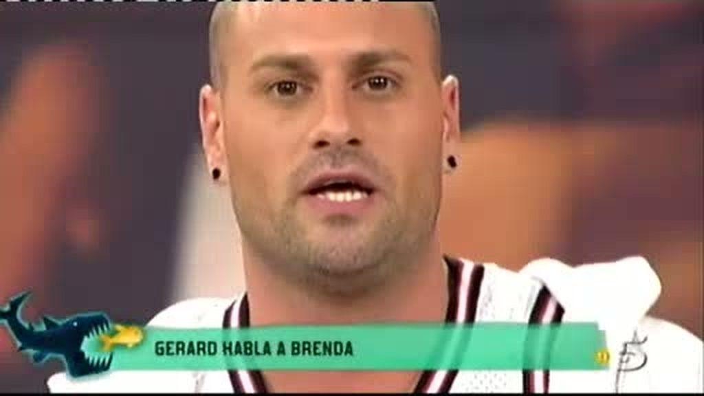 Gerard quiere hablar con Brenda