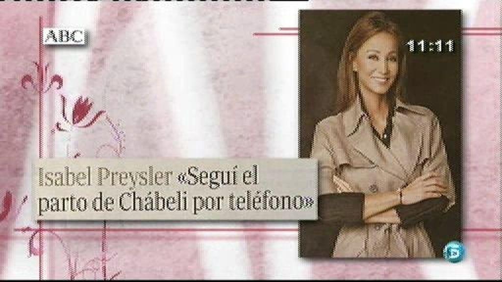 """Isabel Preylser: """"Seguí el parto de Chabeli por teléfono"""""""