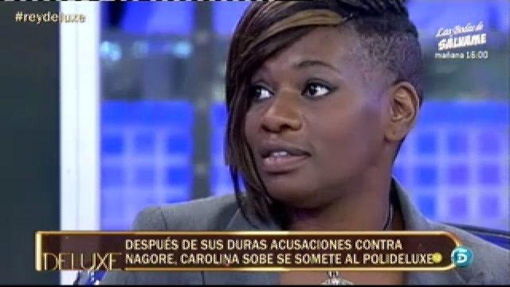 Carolina Sobe cree que Nagore puede contar cosas sobre ella que le perjudique