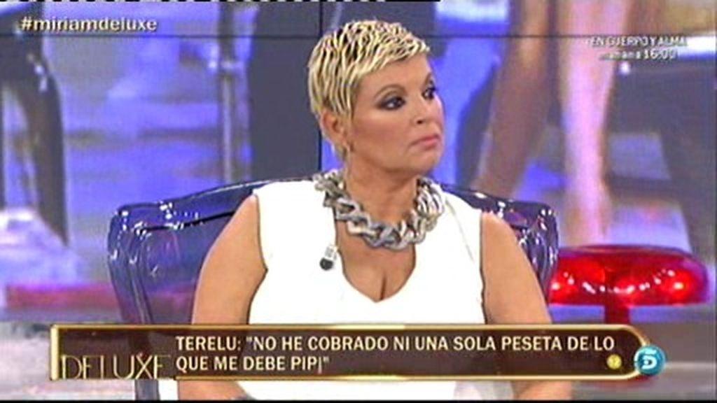 "Terelu: ""No he cobrado ni una sola peseta de lo que me debe Pipi"""