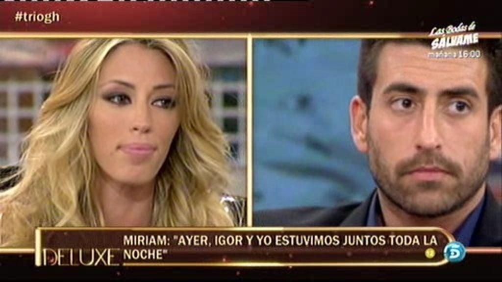 """Miriam: """"Igor y yo pasamos juntos la noche"""""""