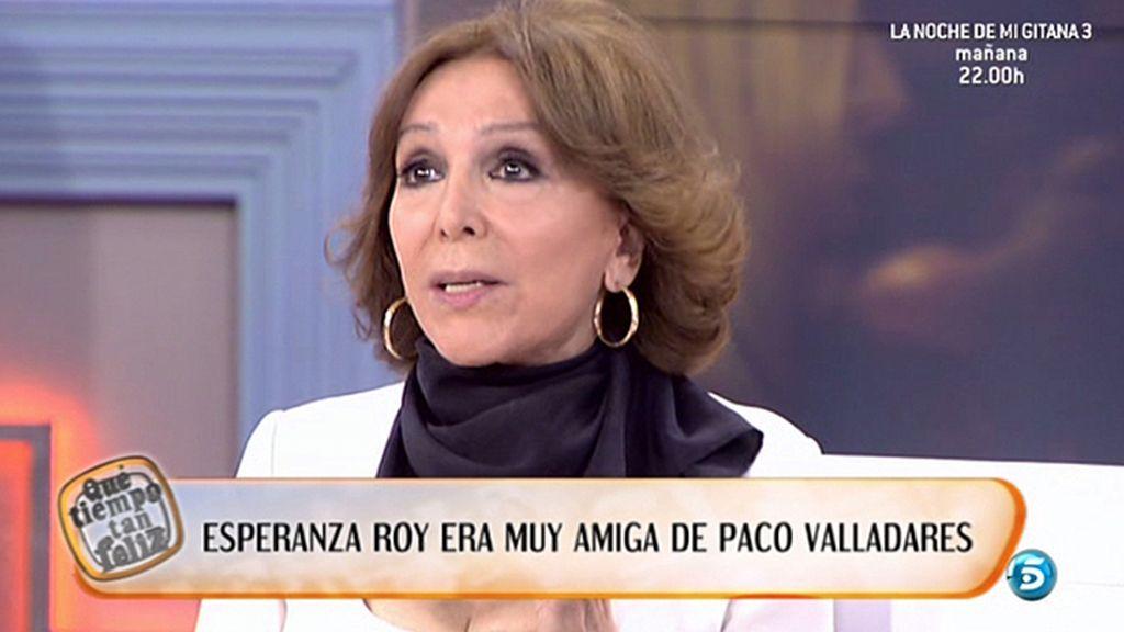 Esperanza Roy era muy amiga de Paco Valladares