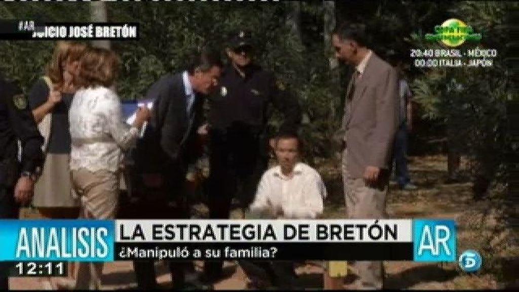 ¿Manipuló Bretón a su familia para llevar a cabo su estrategia?