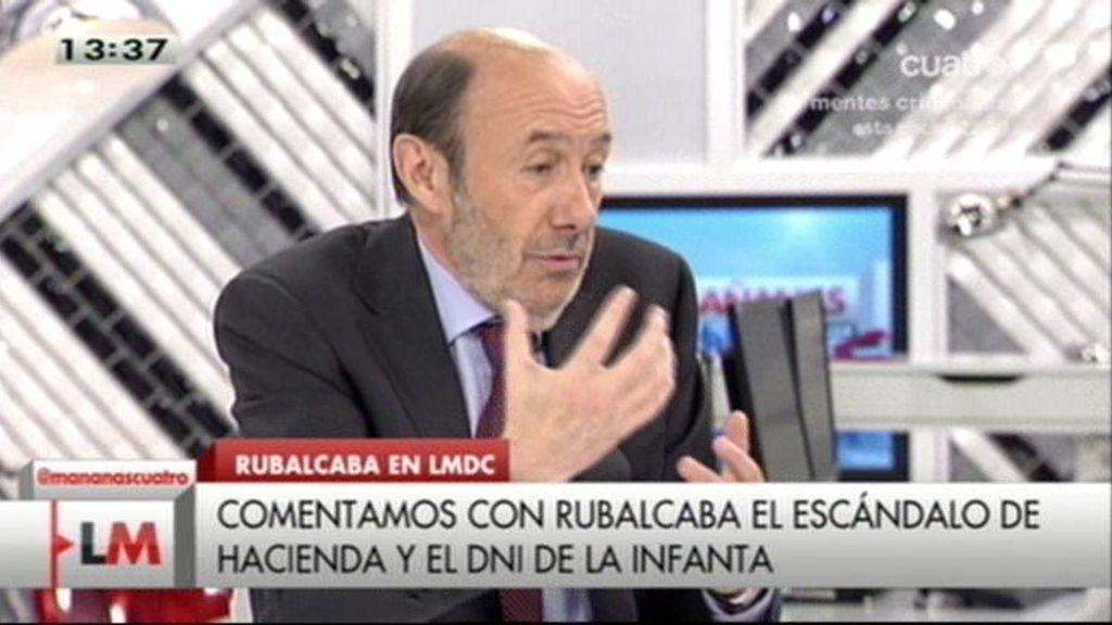 """Rubalcaba, sobre la Infanta: """"El Gobierno tiene que explicárselo al ciudadano"""""""