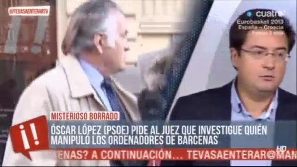 El PSOE pide que se investigue quién manipuló los ordenadores de Bárcenas