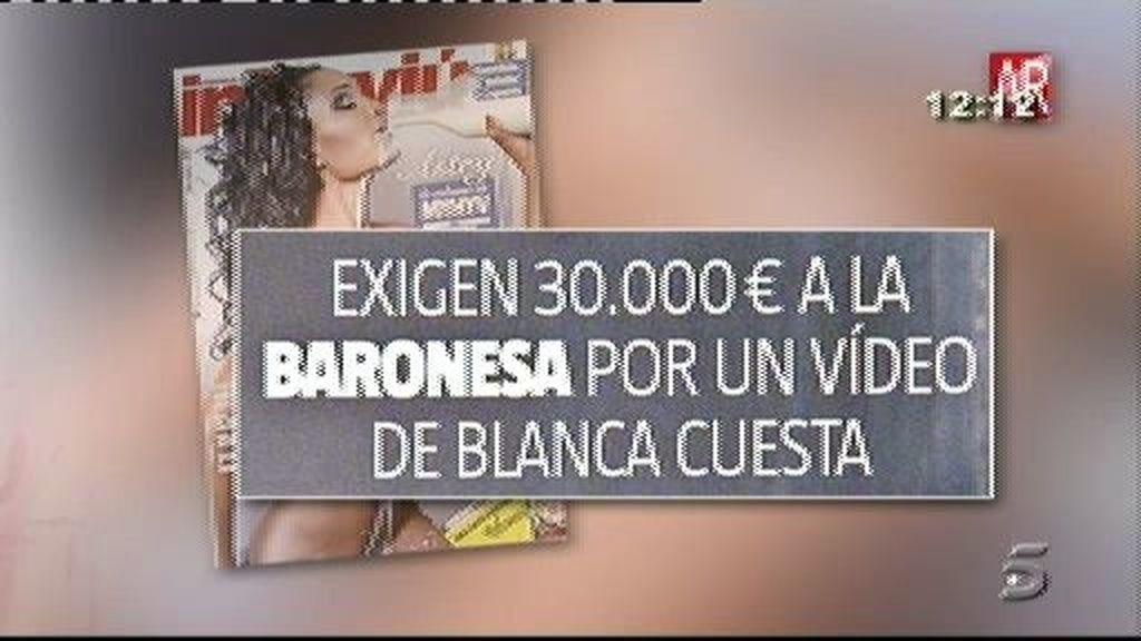 Exigen 30.000 euros a la Baronesa por un vídeo de Blanca Cuesta, según Interviú