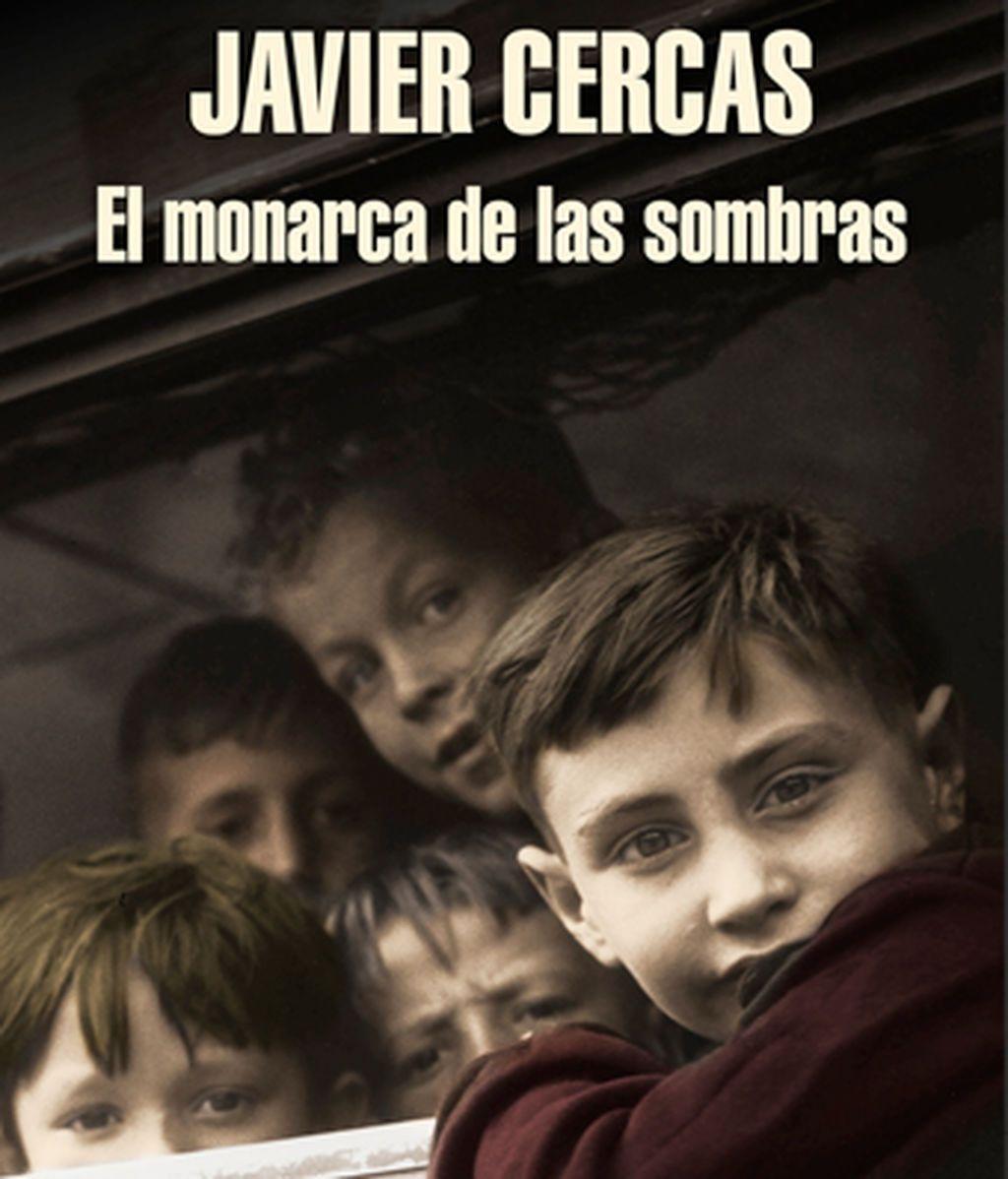EL MONARCA DE LAS SOMBRAS de Javier Cercas