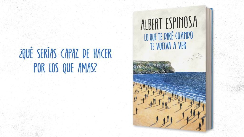'Lo que te diré cuando te vuelva a ver' de Albert Espinosa