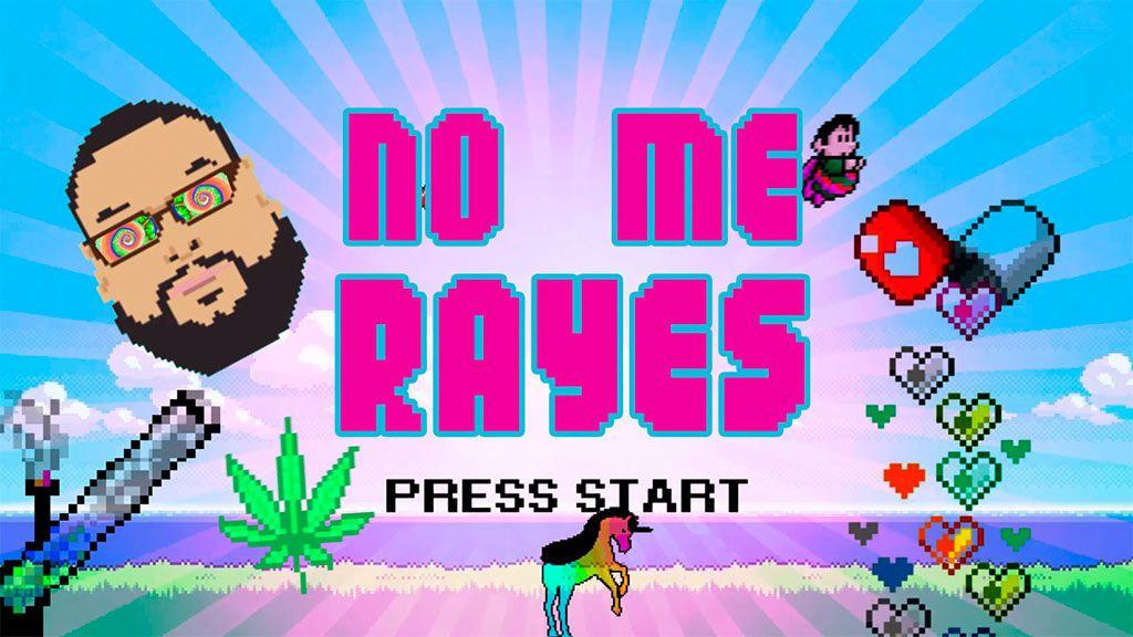 no me rayes