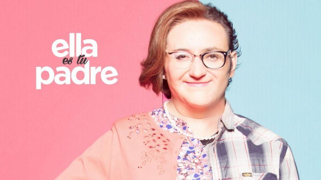 De Sergio a Avelina, así es 'Ella es tu padre', que se estrena el lunes 4 a las 22:40 h.