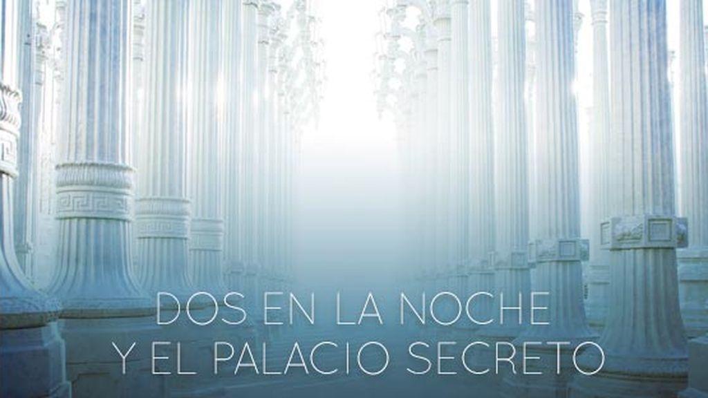 Programa 82 (01/06/2017) - 'Dos en la noche', en el interior del Palacio secreto