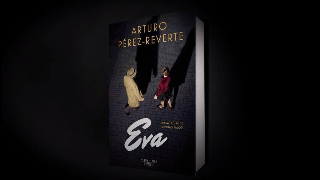 Eva, la nueva aventura de  Lorenzo Falcó escrita por Arturo Pérez-Reverte