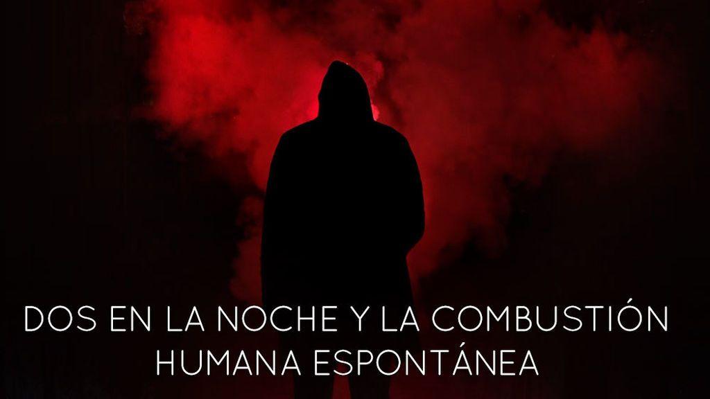 Programa 106 (25/01/2018) - 'Dos en la noche' y la combustión humana espontánea