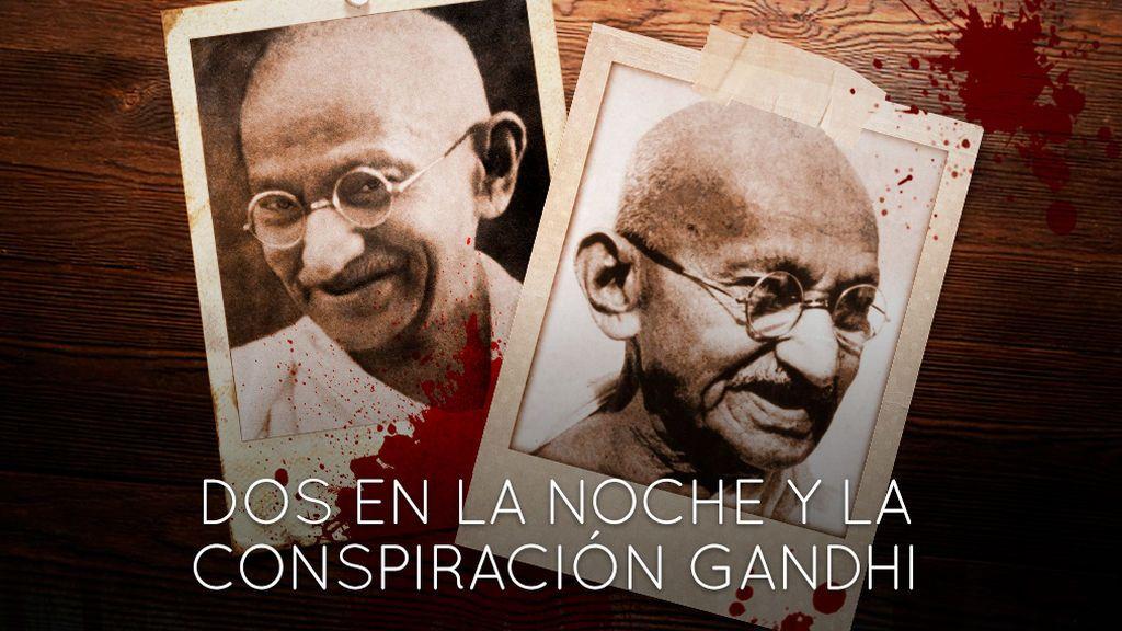 Programa 108 (08/02/2018) - 'Dos en la noche' y la conspiración Gandhi