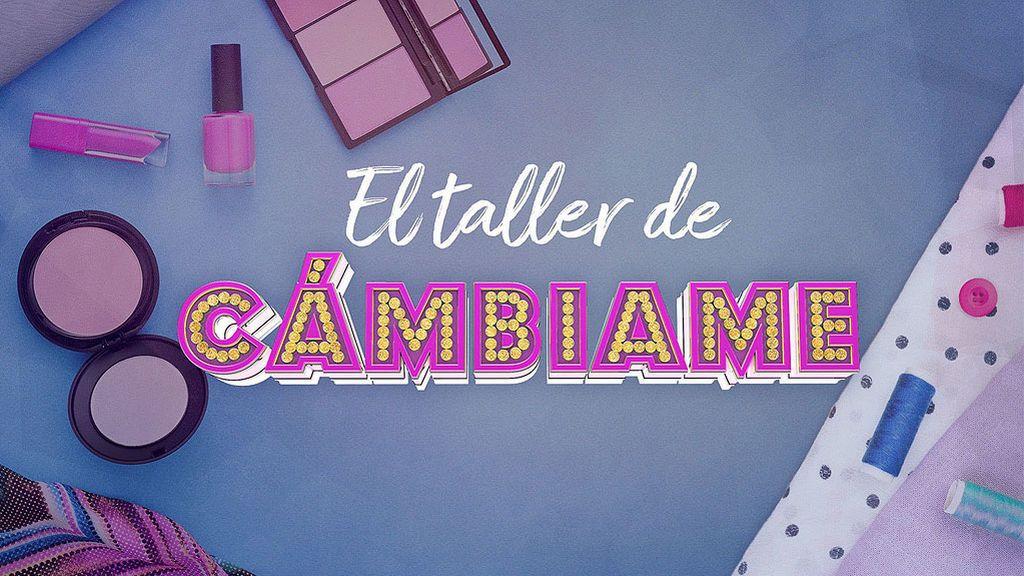 'El Taller' de 'Cámbiame' (06/03/2018), completo