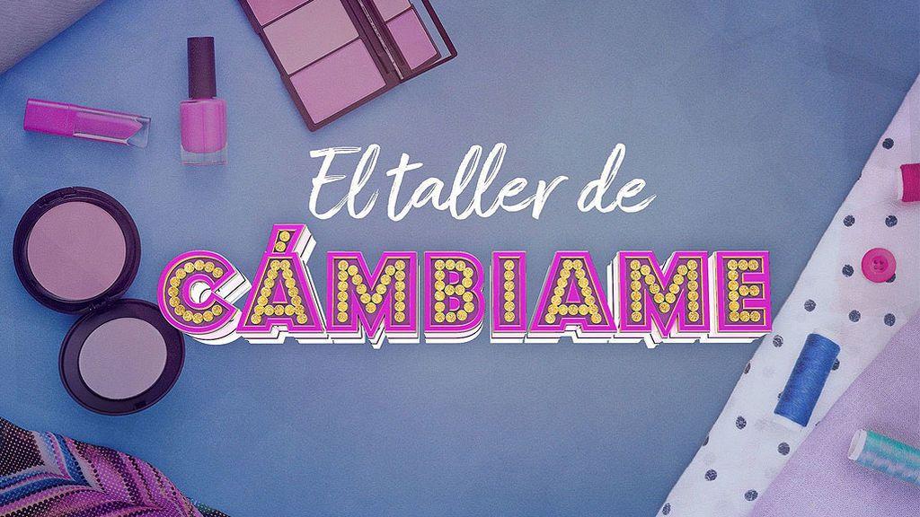 'El Taller' de 'Cámbiame' (07/03/2018), completo