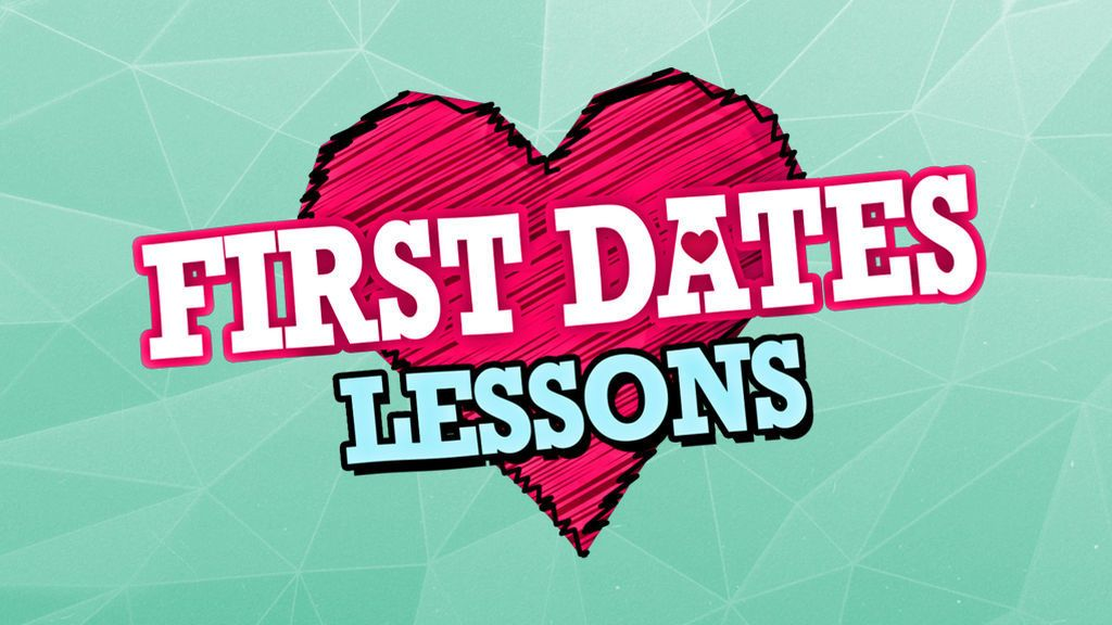 First Dates Lessons