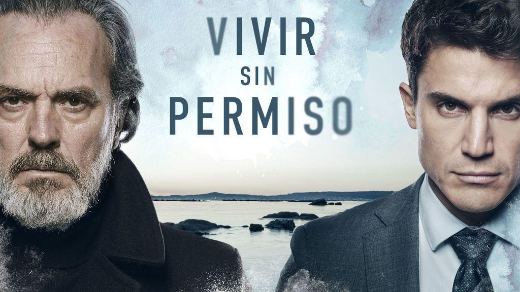 'Vivir sin permiso', ficción nacional más vista de la temporada, con mejor target comercial y rendimiento publicitario