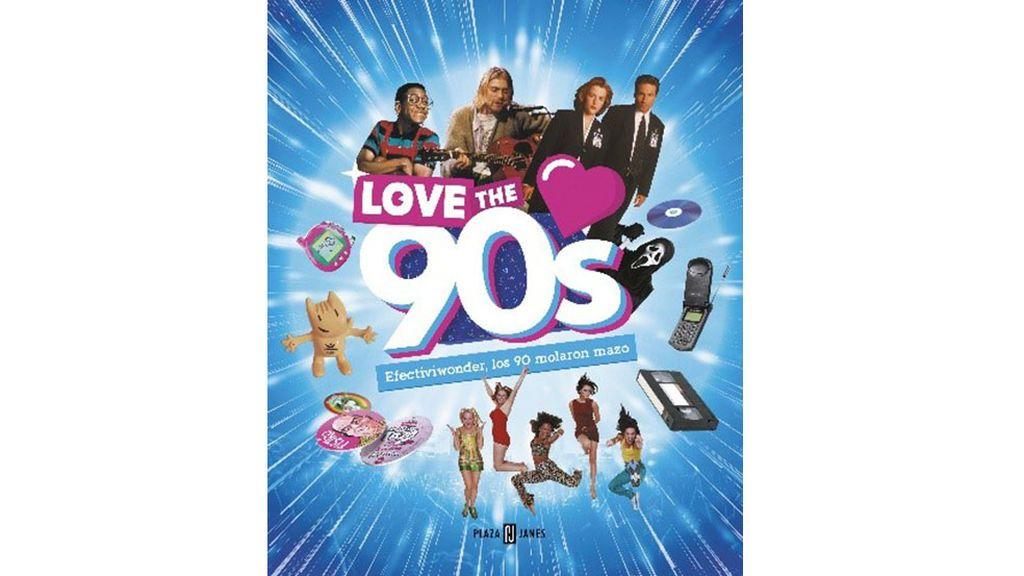 Portada del libro 'Love the 90's', editado por Plaza & Janés.
