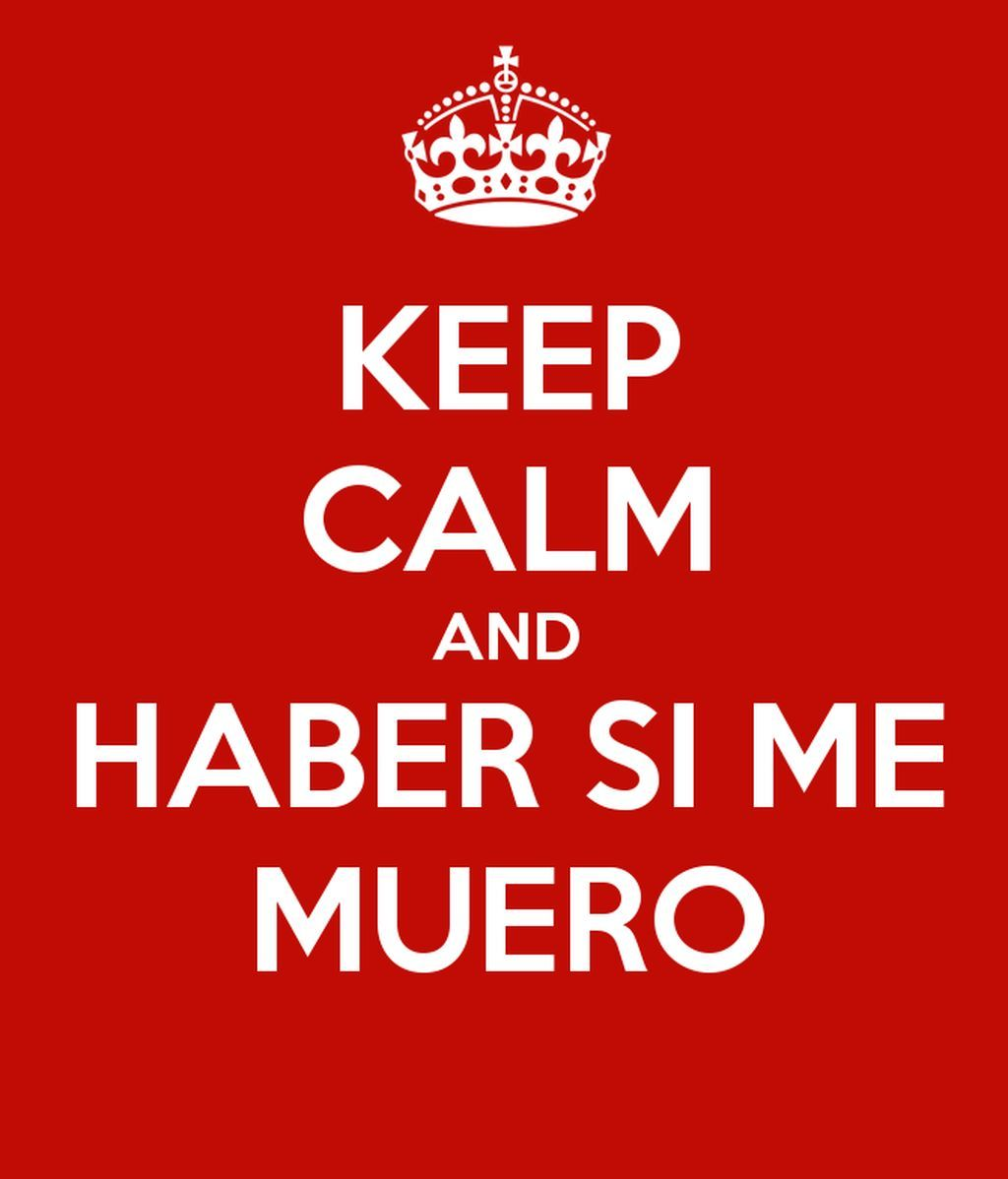 keep-calm-and-haber-si-me-muero