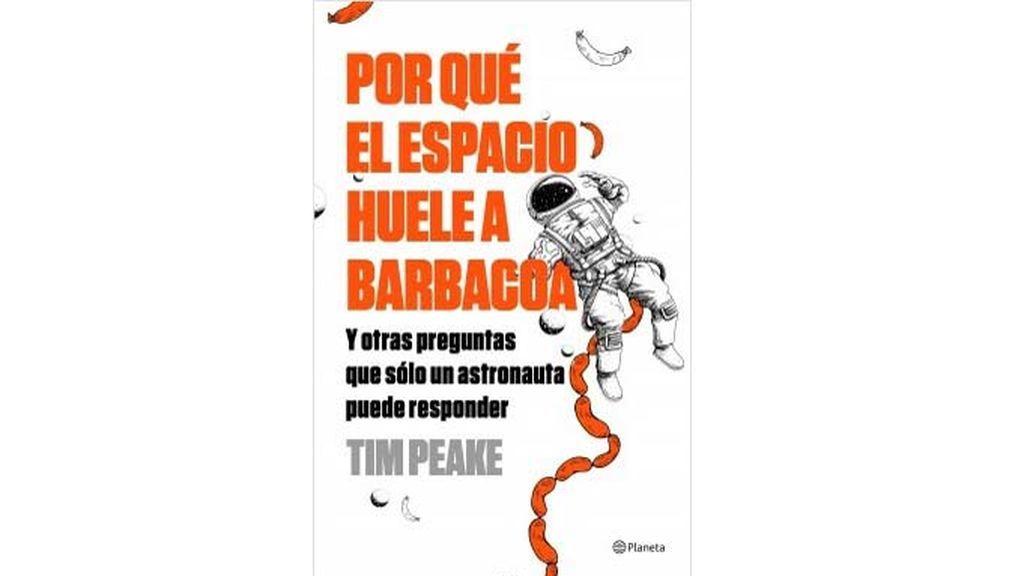 portada_por-que-el-espacio-huele-a-barbacoa_tim-peake_201807301608
