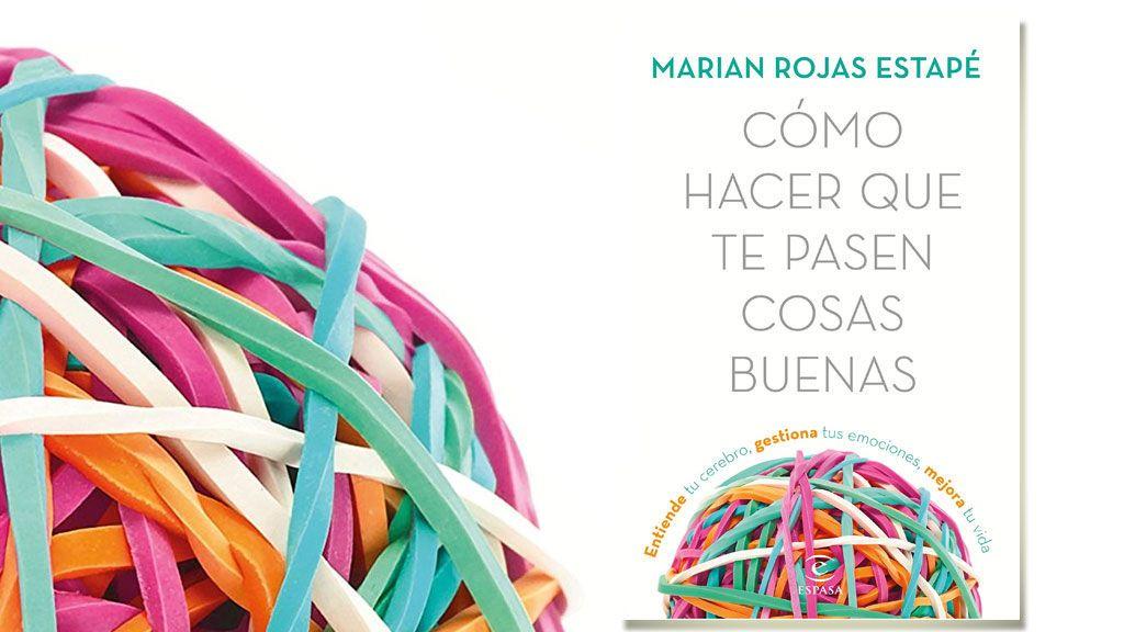 'Cómo hacer que te pasen cosas buenas', primer título de Marian Rojas