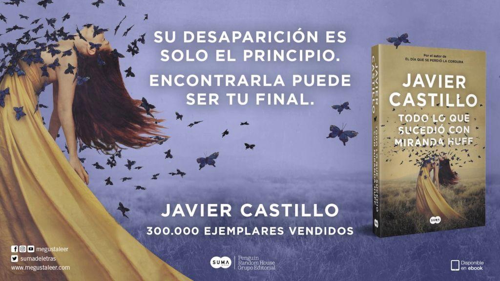 Javier Castillo vuelve con el thriller 'Todo lo que sucedió con Miranda Huff'
