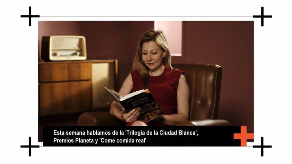 Esta semana en Mil Palabras &+: Trilogía de La Ciudad Blanca, Premios Planeta y 'Come comida real'