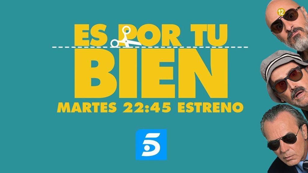 'Es por tu bien', estreno en Telecinco