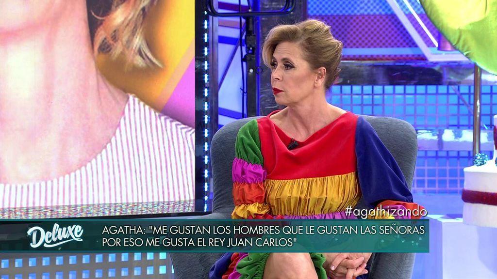 """Ágatha: """"Me gustan los hombres que les gusta las señoras, por eso me gusta el Rey Juan Carlos"""""""