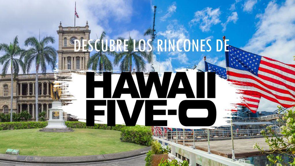 Descubre los rincones de 'Hawaii 5.0': dónde se rodó la serie