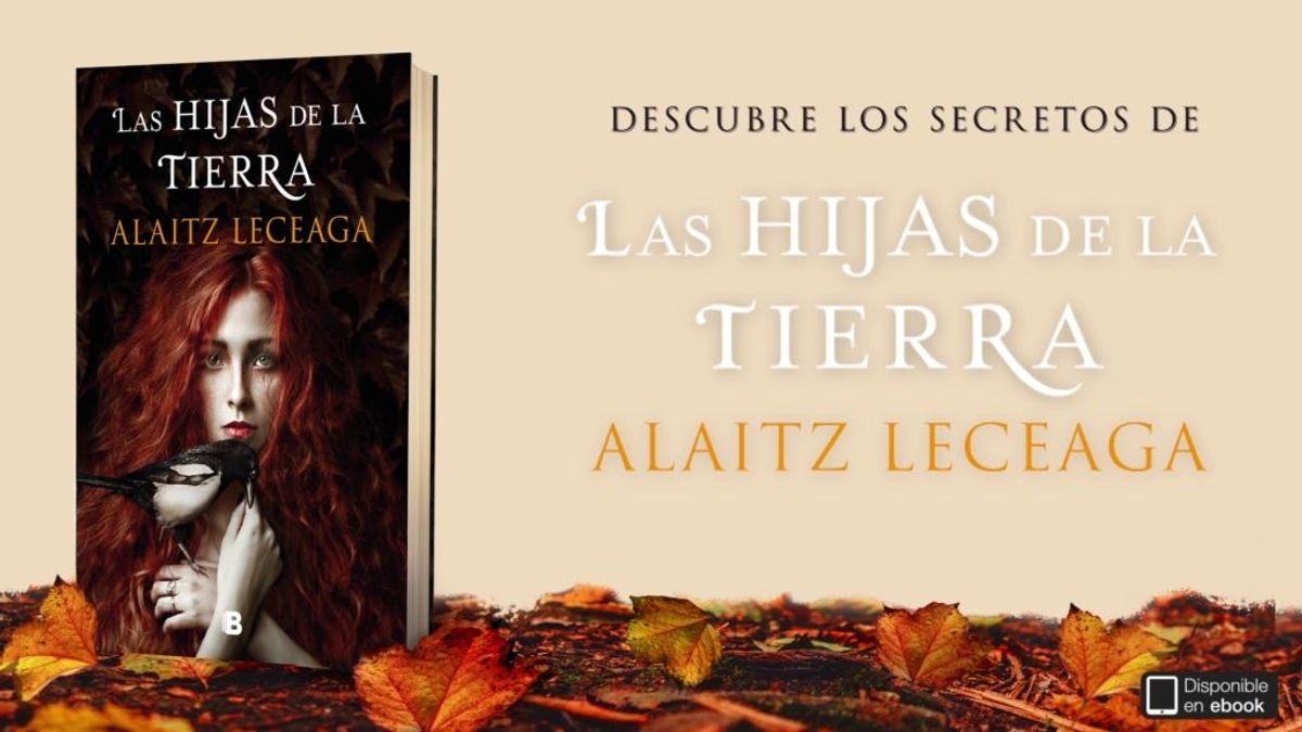 'Las Hijas de la Tierra', la nueva saga familiar de Alaitz Leceaga
