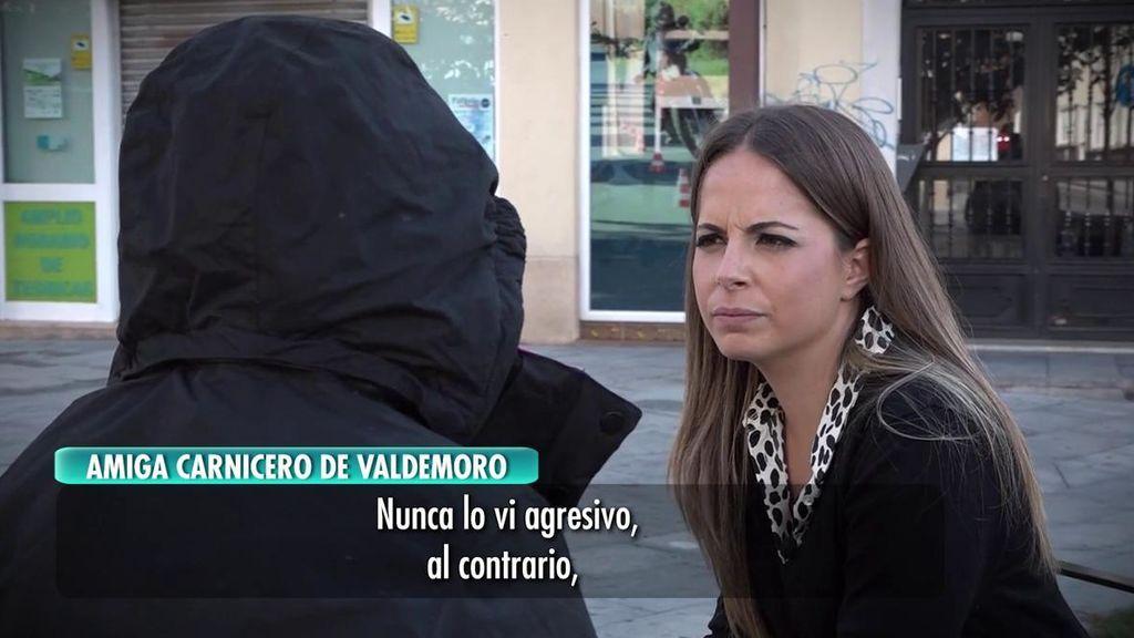 Habla una amiga del carnicero de Valdemoro