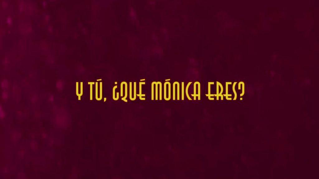 Y tú, ¿Qué Mónica eres?