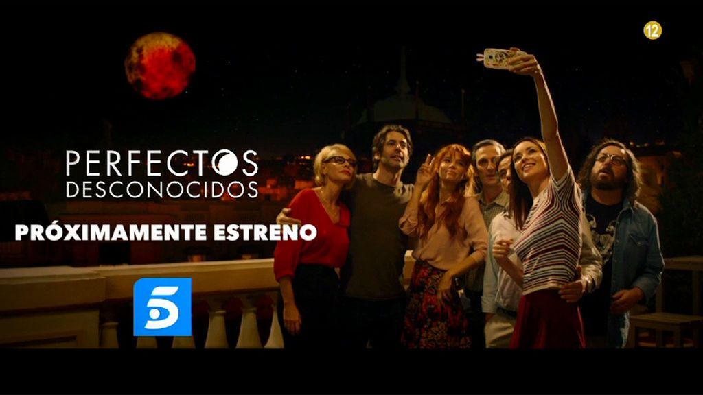 'Perfectos desconocidos', próximamente estreno en Telecinco