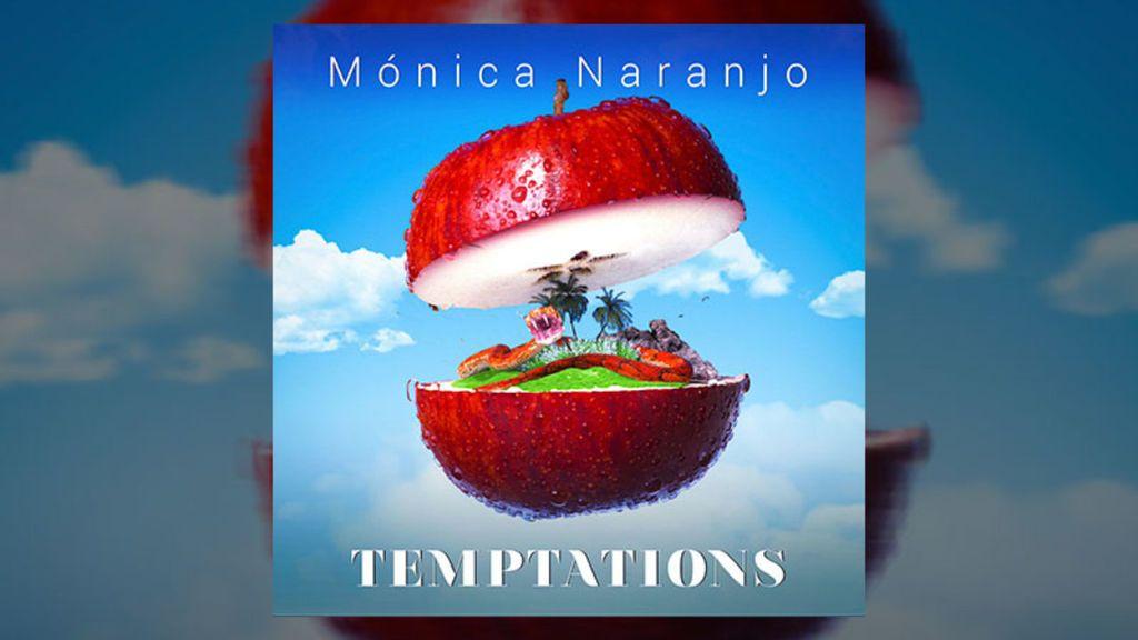 'Temptations' la nueva canción de Mónica Naranjo