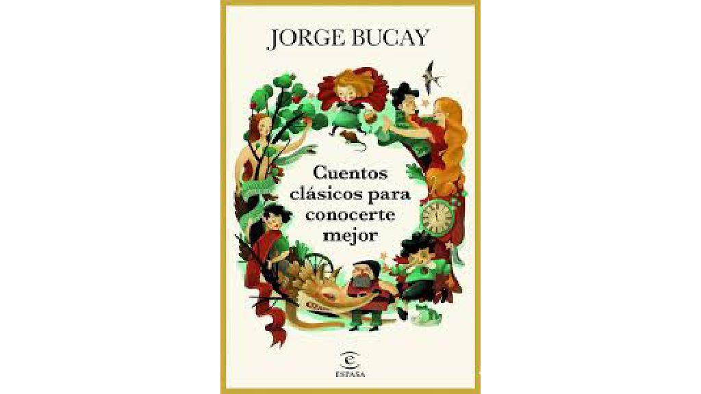 'Cuentos clásicos para conocerte mejor' de Jorge Bucay.