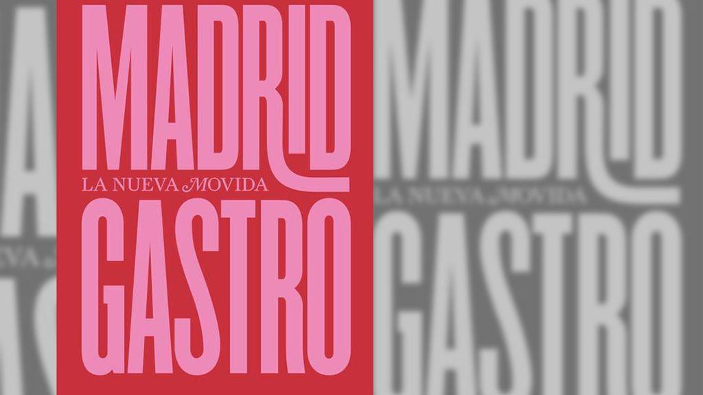 Portada de 'Madrid Gastro,La Nueva Movida'.