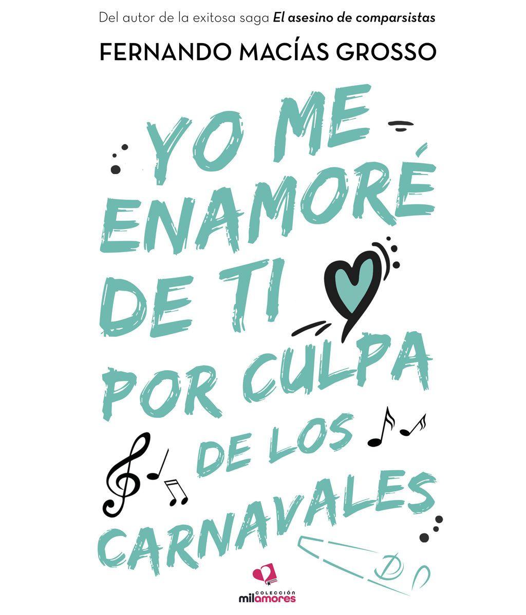 yo me enamore de ti por culpa de los carnavales